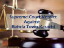 Supreme Court Verdict Against Bahria Town Karachi