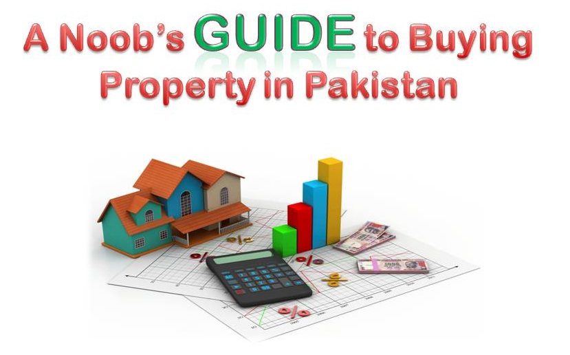 A Noob's Guide to Buying Property in Pakistan