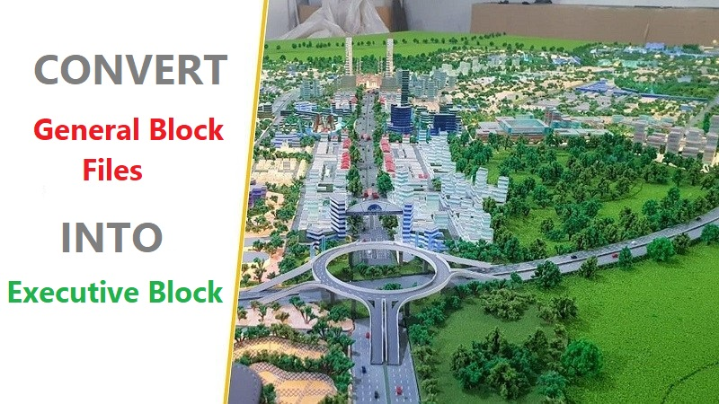 How to Convert Capital Smart City General Block Plots Into Executive Block?